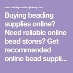 Need reliable online bead stores? Get recommended online bead suppliers and share your favorite jewelry making suppliers. Buy Gems, Beading Supplies, Beaded Jewelry, Jewelry Making, Beads, Stuff To Buy, O Beads, Beading, Jewellery Making