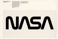 nasa is a well known logotype. I like how the font is curvy and almost aerodynamic in quality especially without the horizontal line in the A's.