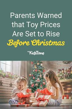 Uh-oh! Parents Warned That Toy Prices Are Set to Rise Before Christmas – Mykidstime