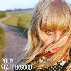 Polly Scattergood - Polly Scattergood