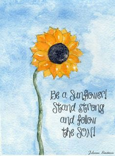 Sunflower Quotes, Sunflower Art, Watercolor Sunflower, Yellow Sunflower, Sunflower Drawing, Yellow Flowers, Sunflowers And Daisies, Quotes About Sunflowers, Images Of Sunflowers