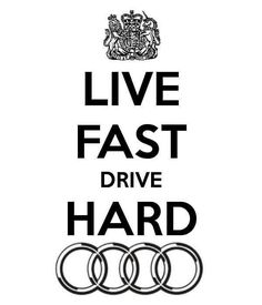 Drive audi, enjoy driving, enjoy life!