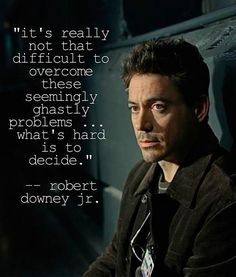 I love Robert Downey Jr who has a hiddlesboner who will cumberbatch, sooner or later Robert Downey Jr. Oscar Wilde, Attitude Quotes, Life Quotes, Qoutes, Man Quotes, Quotations, Reality Quotes, Movie Quotes, Daily Quotes