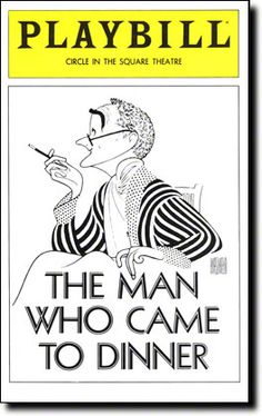 http://www.playbillvault.com/images/cover/T/h/The-Man-Who-Came-to-Dinner-Playbill-09-80.jpg