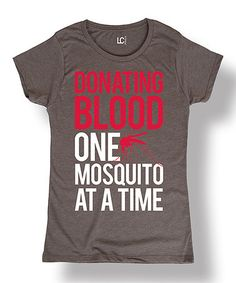 Sharp Wit camping clothes Loving this Charcoal 'One Mosquito at a Time' Tee on #zulily! #zulilyfinds