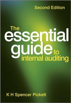 """Read """"The Essential Guide to Internal Auditing"""" by K. Spencer Pickett available from Rakuten Kobo. The Second Edition of The Essential Guide to Internal Auditing is a condensed version of the Handbook of Internal Auditi. Business Process Mapping, Linear Programming, Accounting Books, Performance Measurement, Digital Word, Internal Audit, Grant Writing, The Essential, Risk Management"""