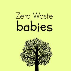 Excellent tips on Zero Waste Babies from Our Little Organic Life
