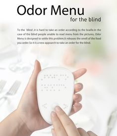 Now Blinds Can Place Orders With Odor Menu In Resturants – It Releases Smell Of Food Items - Braille, a tactile writing system used by the blind and the visually impaired, has helped a lot of visually impaired people immensely in different fields of life. However, sometimes, even braille turns out to be limited. For instance, if a blind person want to order a new food item, just by the name, problems may arise. A new concept, based on smell, proposes a solution for such situations. [Click on…