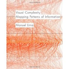 Visual Complexity: Mapping Patterns of Information  £29.75
