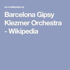 Barcelona Gipsy Klezmer Orchestra - Wikipedia