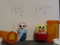 Chill pills, Crazy Pills, Fat Pills, Love Pills - hahaha!