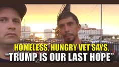 "This is hard to write. I watched the video and started crying. Here is a vet who fought for our country and he's sleeping on the streets and digging through a garbage can for his next meal. This should not be happening in America. But it is. Far too often. And while this horror is happening to our vets, Obama and Hillary are focused on illegals and refugees – because that's their future ""voting block."" They will never give a damn about our vets. This man's last hope is Donald Trump. #Trump"