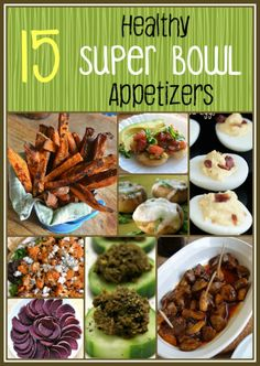 15 healthy super bowl appetizers. Great recipe ideas for dip, salad, snacks and more. Get ready for your Super Bowl Party today!