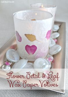 Flower Petal and Leaf Wax Paper Votives Craft Idea by Club Chica Circle.