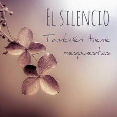 El silencio tambien tiene respuestas !!