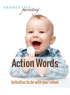 Productive Parenting: Preschool Activities - Action Words - Middle Infant Activities