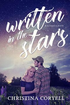 Written in the Stars (Backroads Book 1) - Kindle edition by Christina Coryell. Literature & Fiction Kindle eBooks @ Amazon.com.