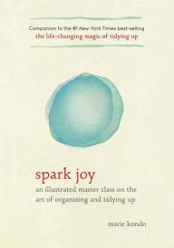 Ring in a Tidy New Year with Marie Kondo's Spark Joy — Barnes & Noble Reads