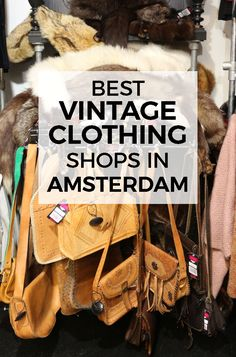 Vintage Clothing in Amsterdam - Do you love the style of vintage clothing? Or maybe you just like a good deal on pre-worn quality clothing? Either way, Amsterdam has a good selection of vintage clothing stores for you. #amsterdam #vintage  #shopping