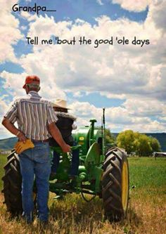 Grandpa tell me about the good ole days.