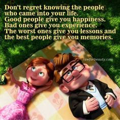 don't regret knowing the people who came into your life...