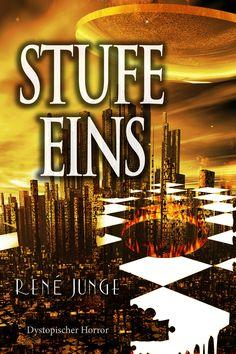 """""""Stufe Eins"""" Dystopische Horror. Ab 01.10. bei Amazon."""