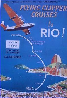"""Rio - Pan American, """"Flying Clipper Cruises"""" Travel Ads, Airline Travel, Air Travel, National Airlines, Airline Logo, Pan Am, Beach Posters, Flying Boat, Vintage Airplanes"""