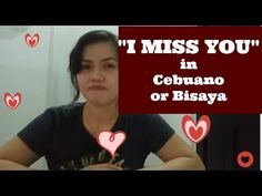 """Hi Friends! In this episode you will learn how to say """"I miss you"""" in Cebuano or Bisaya. Lesson: I miss you Gimingaw nako nimo . I Miss You, I Love You, My Love, I Missed, Sayings, Filipino, Learning, Language, Friends"""