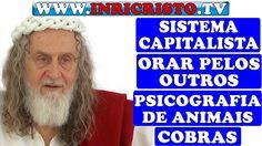 INRICRISTO.TV 22/08/2015 - Sistema Capitalista, orar pelos outros, psico...
