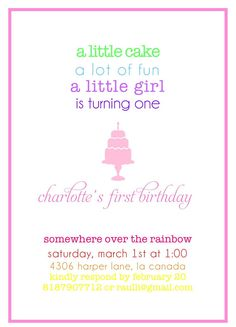 """like the words, """"a little cake a lot of fun a little girl is turning one"""" & somewhere over the rainbow"""