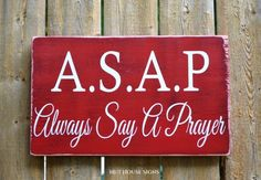 Rustic Wood Sign Home Décor Religious Christmas Gift Scripture Wall Art Prayer Signs Praying ASAP Always Say A Prayer Quote Wooden Bible Distressed Inspirational Vintage Rustic Farmhouse Plaque by LadyMoore ♥ Prayer Signs, Prayer Quotes, Sign Quotes, Wall Quotes, Prayer Board, Bible Quotes, Qoutes, Wood Signs Home Decor, Rustic Wood Signs