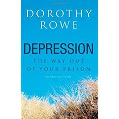 [Depression: The Way Out of Your Prison] (By: Dorothy Rowe) [published: July, 2003]