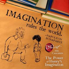 """Imagination rules the world"" - Napoleon Bonaparte www.thesecret.tv/products/the-power-of-henrys-imagination-book"
