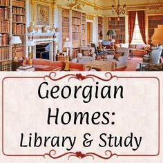 Georgian Homes, Regency, All Things, Period, Study, Studio, Investigations, Learning, Studying