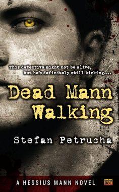 Dead Mann Walking: A Hessius Mann Novel by Stefan Petrucha