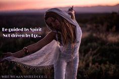 Be guided by Spirit not driven by ego.. WILD WOMAN SISTERHOODॐ #WildWomanSisterhood #spirituality101 #theuniversewithin #wildwomanmedicine #brewyourmedicine