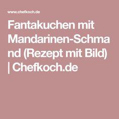 Fantakuchen mit Mandarinen-Schmand (Rezept mit Bild) | Chefkoch.de