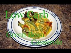 Atkins Diet Recipes: Low Carb Green Bean Casserole (IF)