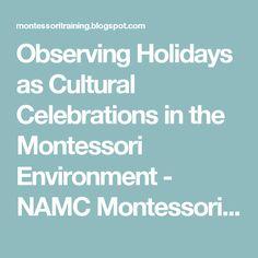 Observing Holidays as Cultural Celebrations in the Montessori Environment - NAMC Montessori Teacher Training Blog