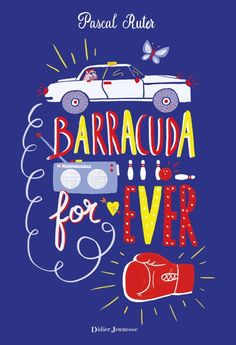 Barracuda for Ever. Pascal RUTER – 2017 (Dès 10 ans)