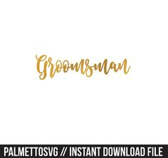 groomsman gold foil clip art, Svg, Cricut Cut Files, Silhouette Cut Files  This listing is for an INSTANT DOWNLOAD. You can easily create your own