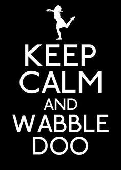 Keep Calm and Wabbledoo