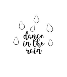 dance in the rain || lettering