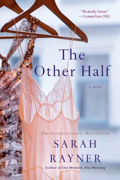 3/25/2014  In the internationally bestselling author Sarah Rayner's The Other Half, Chloe, bright, hip and single, is a feature writer with ambitions to launch a magazine of her own. When she meets James, her potential new boss, she knows she shouldn't mix business with pleasure, but finds it impossible to resist... Maggie appears to have it all.  She's beautiful, a talented writer, and has a gorgeous husband. But something's not . . .