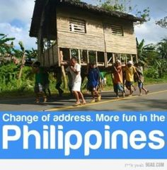 Change of address. It's more fun in the Philippines