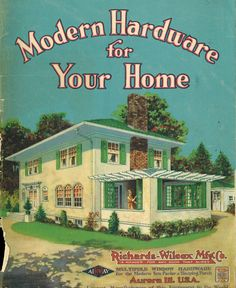 Modern Hardware for Your Home (ca. 1925) by Richards-Wilcox Mfg. Co.