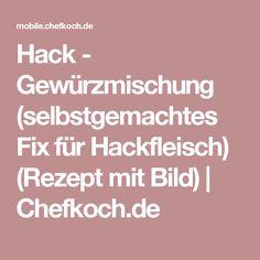 Hack - Gewürzmischung (selbstgemachtes Fix für Hackfleisch) (Rezept mit Bild)   Chefkoch.de