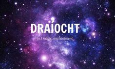 Community Post: 21 Beautiful Irish Language Words Everyone Needs In Their Life The Words, Fancy Words, Pretty Words, Beautiful Words, Cool Words, Beautiful People, Gaelic Quotes, Gaelic Words, Irish Quotes