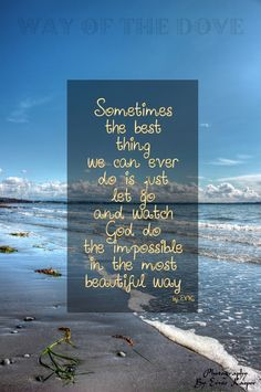 Sometimes the best thing we can ever do is just let go....