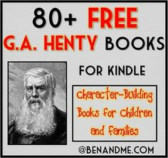 80+ G.A. Henty books, always #free for #Kindle. #homeschool